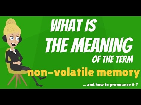 What Is NON-VOLATILE MEMORY? What Does NON-VOLATILE MEMORY Mean?