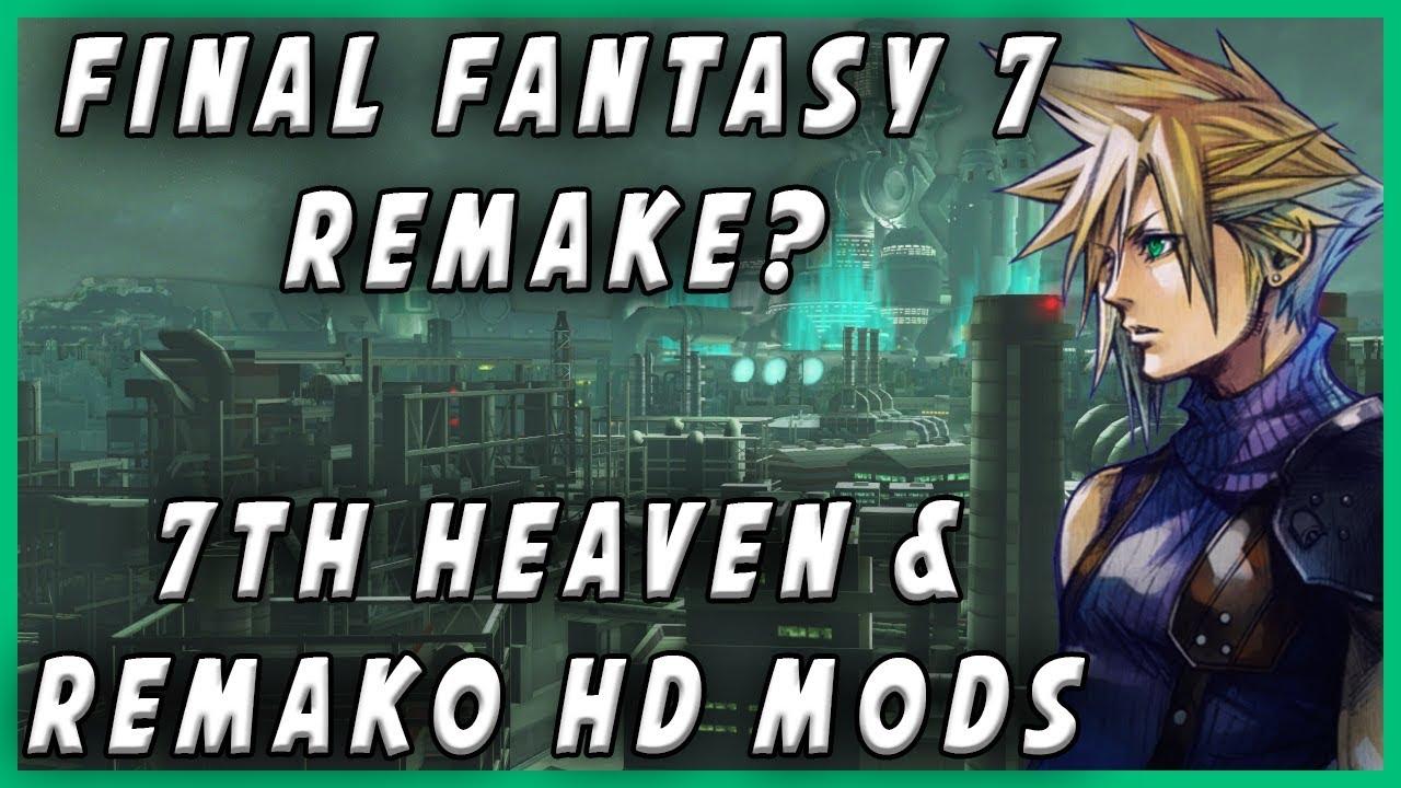 Make Your Own Final Fantasy 7 Remake: 7th Heaven+Remako HD Mods