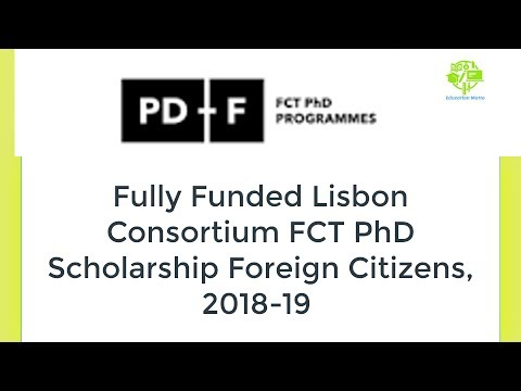 Fully Funded Lisbon Consortium FCT PhD Scholarship Foreign Citizens, 2018 19