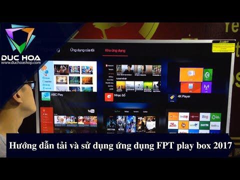 Hướng Dẫn Tải Và Sử Dụng ứng Dụng FPT Play Box 2017 - Duchoashop.com