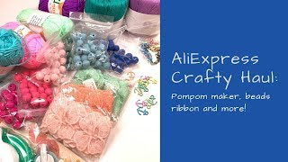 AliExpress Haul: pompom maker, ribbon, beads and more