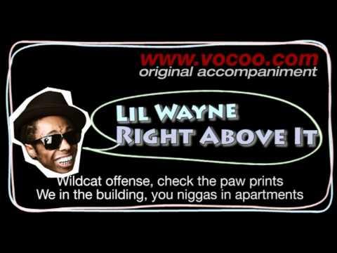 Lil Wayne - Right above it (Karaoke/original accompaniment / Instrumental / lyrics)
