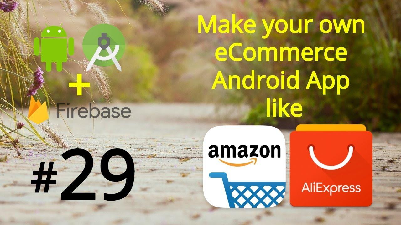 Android Studio eCommerce app - Make Android App like Amazon - Firebase Tutorial 29