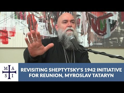 Re-visiting Sheptytsky's 1942 Initiative for Re-union | Myroslaw Tataryn