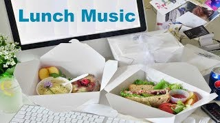 Lunch Music and Lunch Music Playlist: TWO Hours of best Lunchtime Music