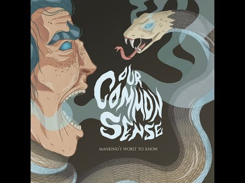 Our Common Sense - Mankind's Worst To Know (Full Album 2018)
