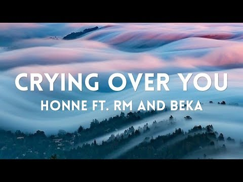 HONNE - CRYING OVER YOU FT. RM & BEKA LYRICS