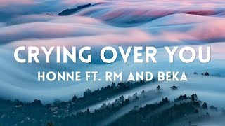 Gambar cover HONNE - CRYING OVER YOU FT. RM & BEKA LYRICS