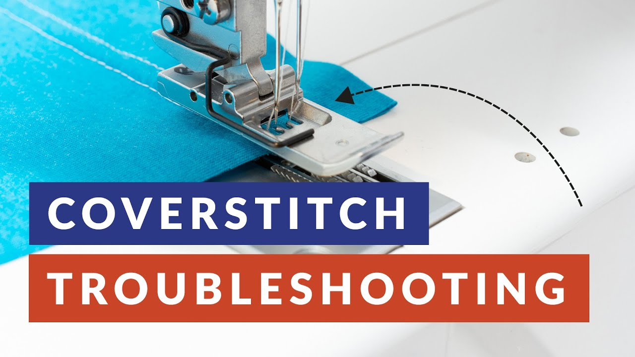 Avoid skipped stitches: How to troubleshoot your coverstitch machine