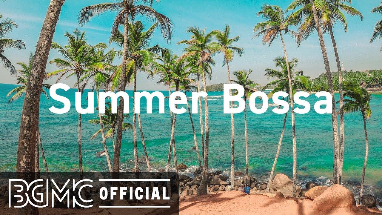 Summer Bossa: Light Summer Bossa Nova - Upbeat Music for Good Mood, Vacation, Chill and Rest