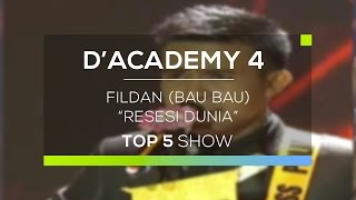 Fildan, Bau Bau - Resesi Dunia (D'Academy 4 Top 5 Show)
