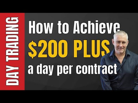 How to achieve $200 plus a day per contract Day Trading.