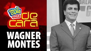 FM O Dia De Cara com Wagner Montes