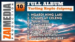Full Album TARLING KOPLO JAIPONG VOL. 10 (COVER) By Zaimedia Production Group