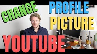How To Change Your Profile Picture On Youtube On Phone 2019