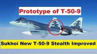 Sukhoi's Newest T-50-9 Improved Stealth Prototype