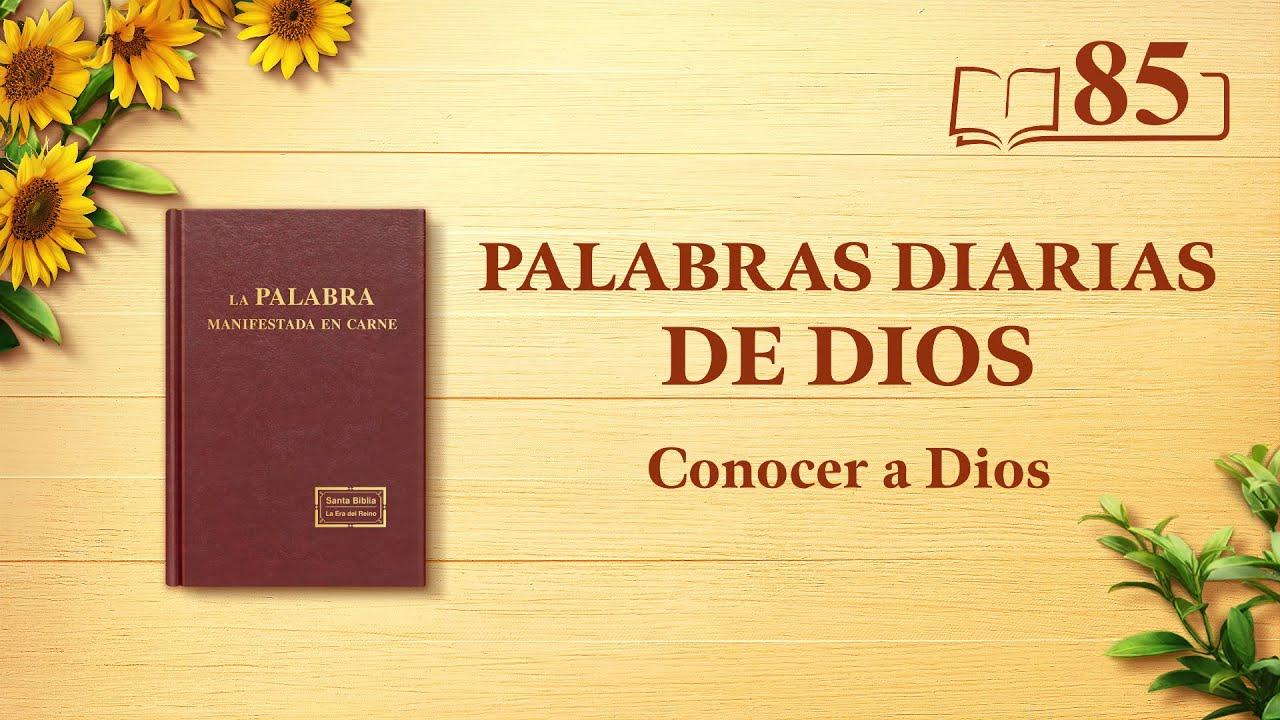 """Palabras diarias de Dios   Fragmento 85   """"Dios mismo, el único I"""""""