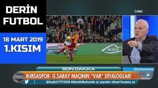 (..) Derin Futbol 18 Mart 2019 Kısım 1/6 - Beyaz TV
