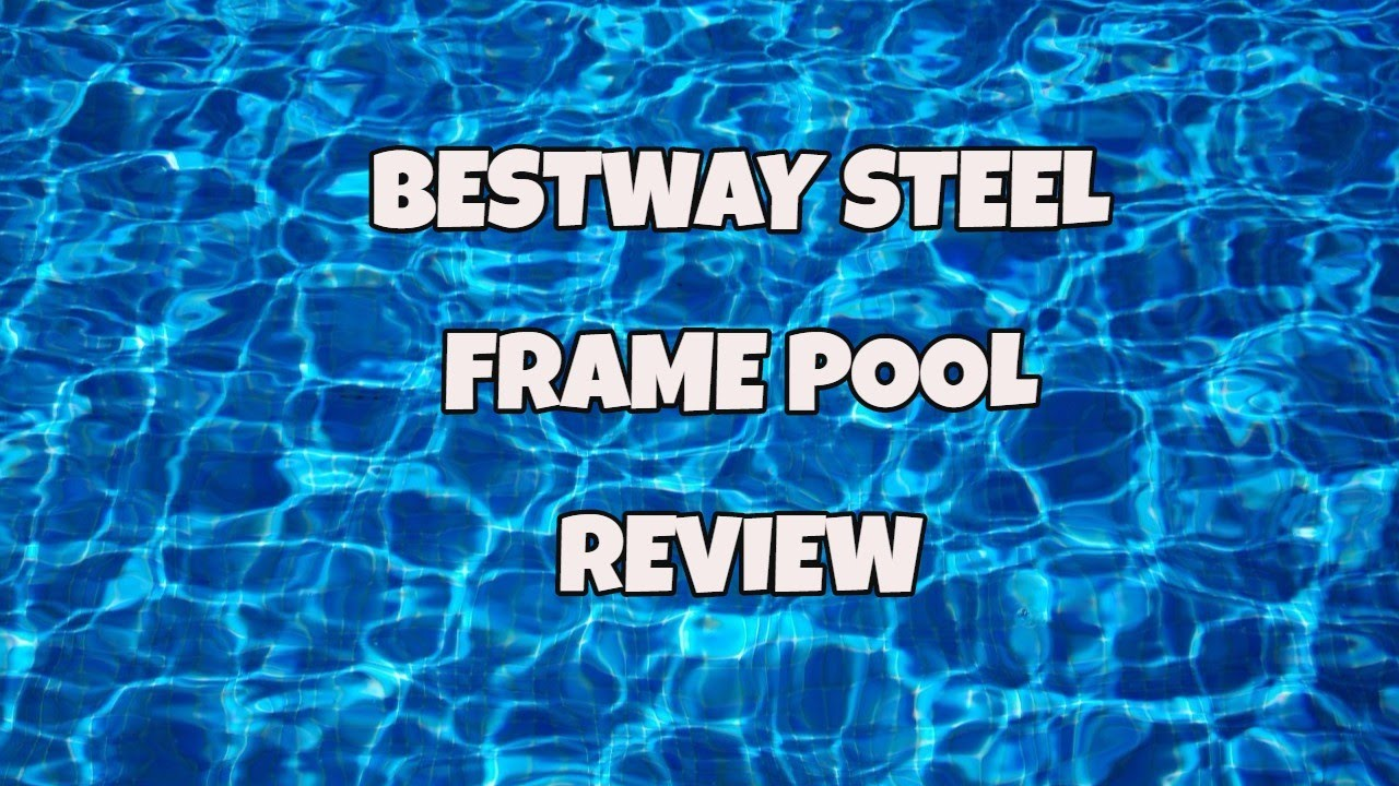 Bestway steel frame pool review youtube - Bestway steel frame swimming pool ...