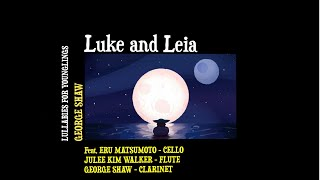 Luke and Leia - Lullabies for Younglings (Star Wars Lullaby Renditions)