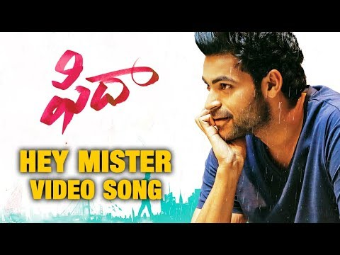Hey Mister Video Song - Fidaa Songs - Varun Tej, Sai Pallavi | Sekhar Kammula | Dil Raju