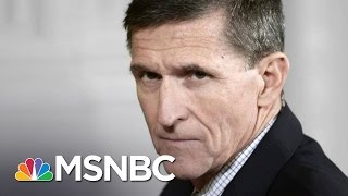 Fired Donald Trump Adviser Michael Flynn Might Have Broken The Law | The 11th Hour | MSNBC