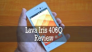 Lava Iris 406Q Review