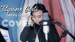 Download TITIPANE GUSTI - Denny Caknan (cover NitaFidia)+ lirik