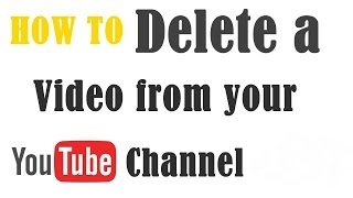 How To Delete a Video From Your Youtube