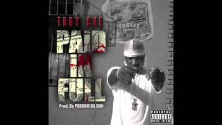 (music) TROY AVE - PAiD iN FULL prod by. PHENOM Da DON + Download