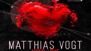 Matthias Vogt - Your Love (Kyodai Remix) [2013]