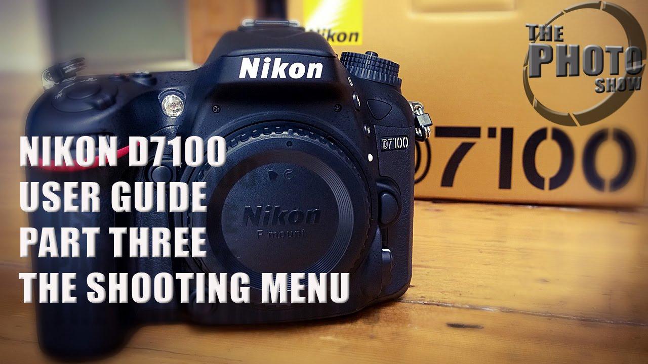 nikon d7100 user guide part 3 the shooting menu youtube rh youtube com nikon d7100 user manual pdf nikon d7100 user's guide