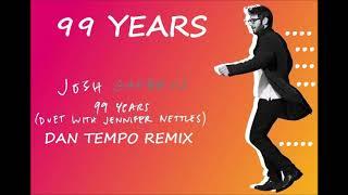 JOSH GROBAN WITH JENNIFER NETTLES 99 YEARS DAN TEMPO REMIX