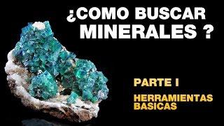 Como buscar minerales Herramientas basicas