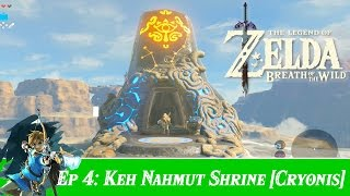 The Legend of Zelda: Breath of The Wild - Part 4 - Keh Namut Shrine [Cryonis]