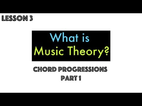 MUSIC THEORY Lesson 3: Chord Progressions (Part 1)