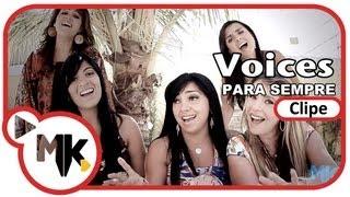 Gambar cover Voices - Para Sempre (Clipe oficial MK Music)