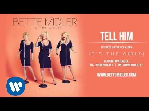 Bette Midler - Tell Him [Official Audio]