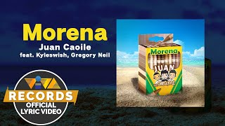 Morena - Juan Caoile feat. Kyleswish and Greg Neil [Official Lyric Video]