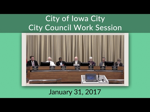 Iowa City City Council Special Work Session of January 31, 2017