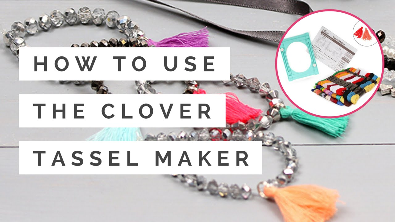 How To Use The Clover Tassel Maker