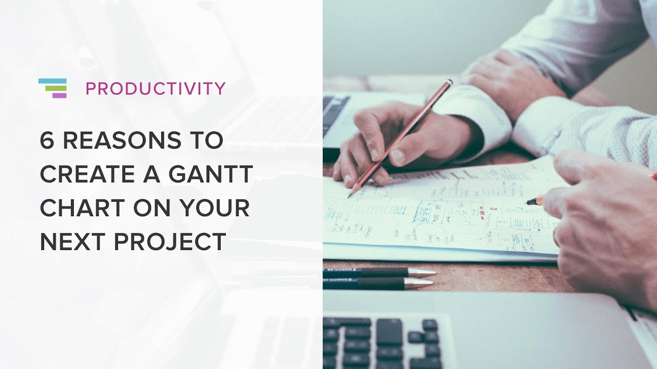 6 Benefits Of Creating A Gantt Chart For Your Next Project Youtube