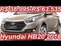REVELADO R$ 38.995-R$ 63.535 Hyundai HB20 2016 82 cv-128 cv