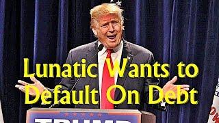 Donald Trump Will Crash The US Economy