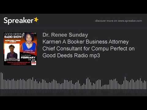 Karmen A Booker Business Attorney Chief Consultant for Compu Perfect on Good Deeds Radio mp3