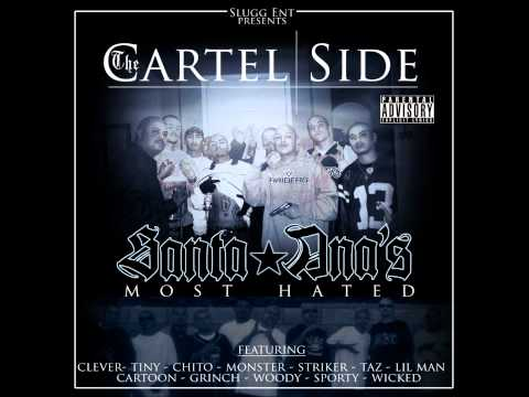 CARTEL SIDERS - TINY ,TAZ,MONSTER,CHITO,STRIKER AND LIL MAN (SANTA ANA'S MOST HATED)