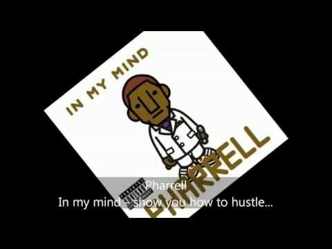 Pharrell - In My Mind - Skateboard P Presents   Show You How To Hustle Featuring Lauren
