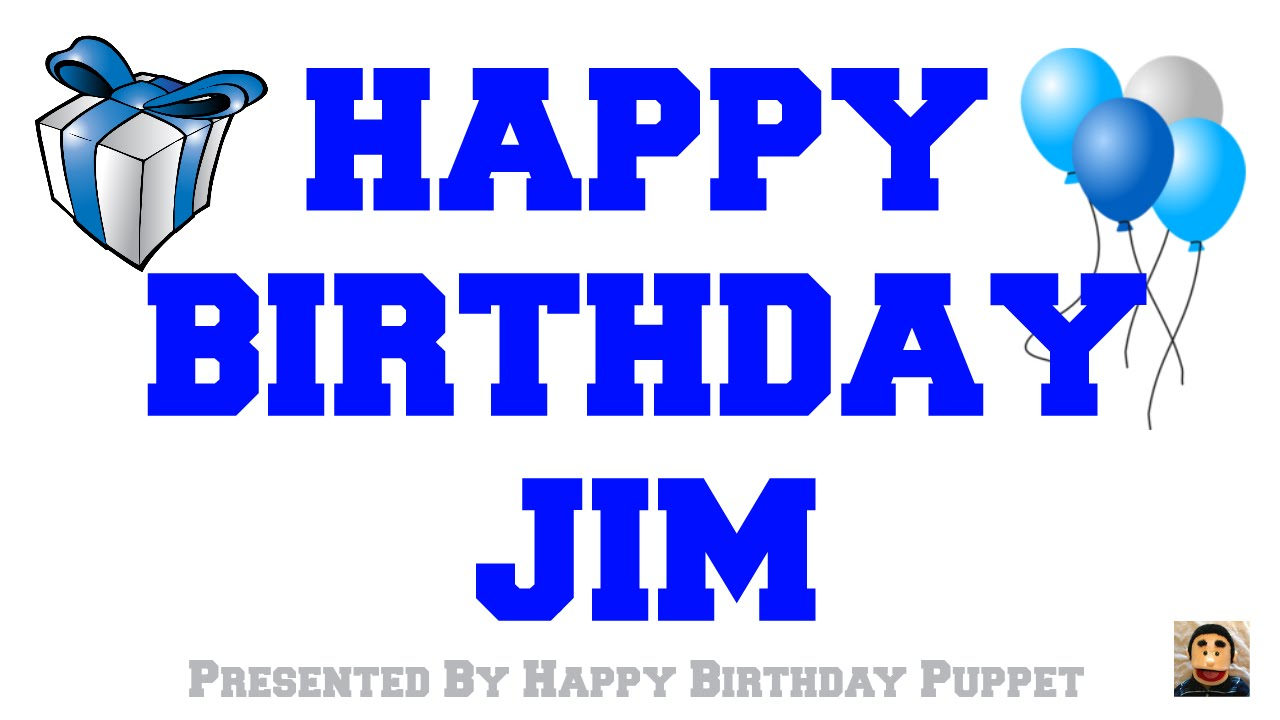 Happy Birthday Jim - Best Happy Birthday Song Ever - YouTube