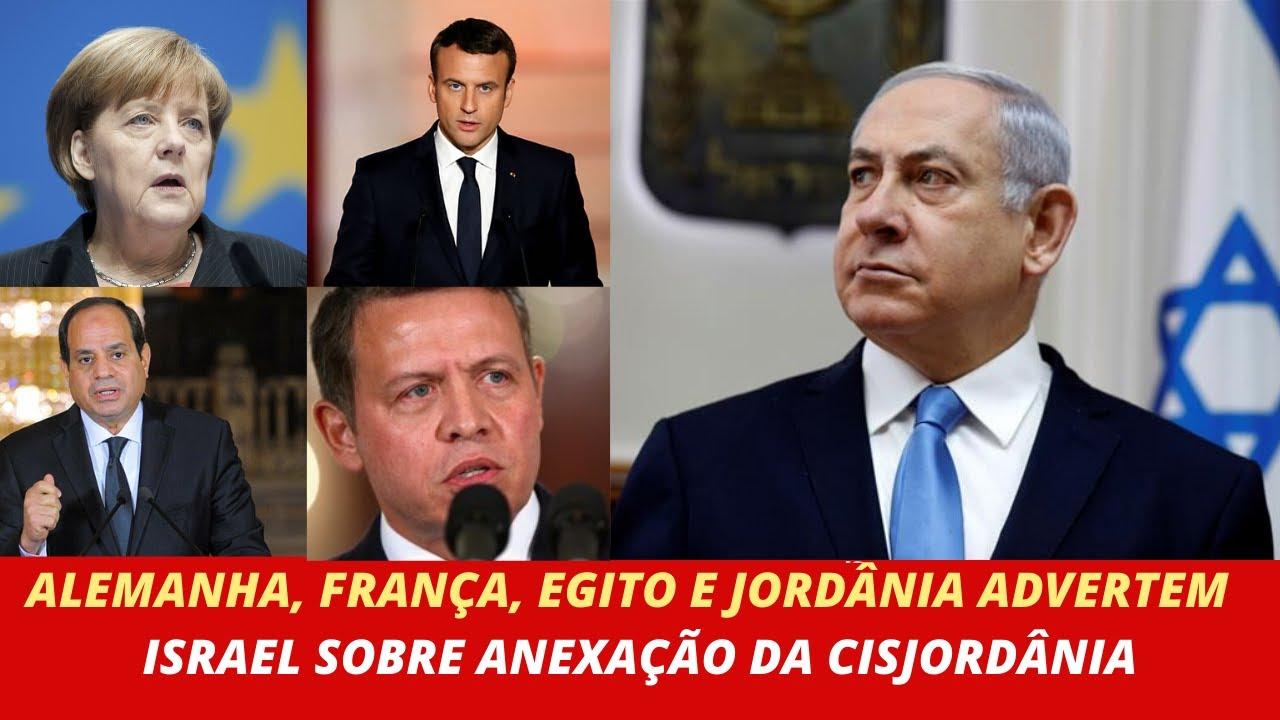 ALEMANHA, FRANÇA, EGITO E JORDÂNIA ADVERTEM ISRAEL SOBRE ANEXAÇÃO DA CISJORDÂNIA