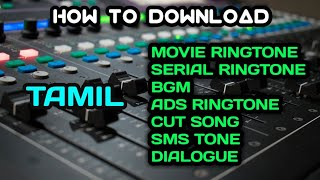 How To Download Tamil BGM , Ringtone , Serial Ringtone , Ads Ringtone , Cut song , Msg Tone